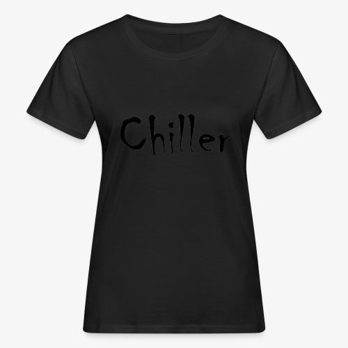Chiller da real - Vrouwen Bio-T-shirt