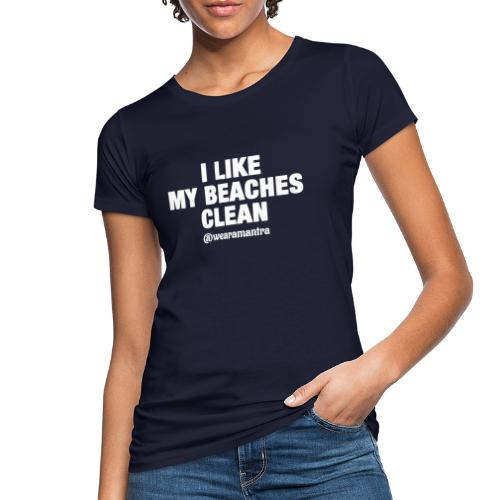 I LIKE MY BEACHES CLEAN - T-shirt ecologica da donna