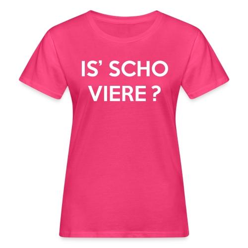 Is scho Viere | White - Frauen Bio-T-Shirt