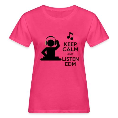 keep calm and listen edm - Women's Organic T-Shirt