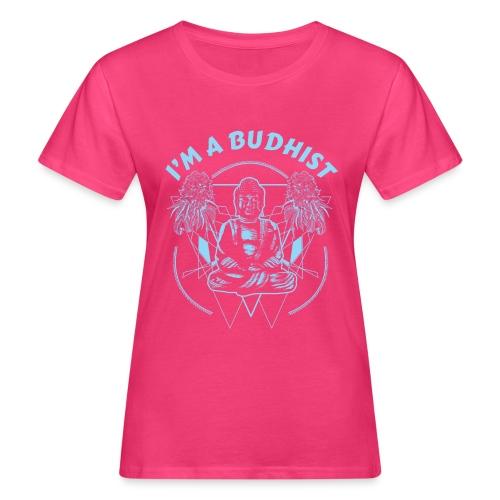 Im a budhist - Økologisk T-skjorte for kvinner