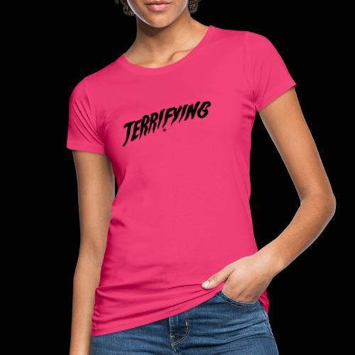 Terrifying, la peur graphique ! - T-shirt bio Femme