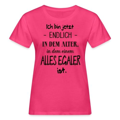 Geburtstag Geschenk Alter Egaler Spruch Lustig - Frauen Bio-T-Shirt
