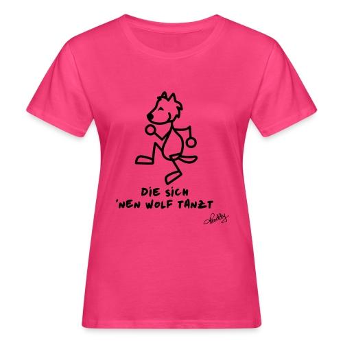 Die sich nen Wolf tanzt - Frauen Bio-T-Shirt