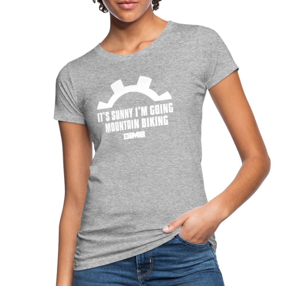 It's Sunny I'm Going Mountain Biking - Women's Organic T-Shirt - heather grey