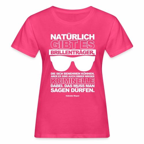 Brillenträger - Frauen Bio-T-Shirt