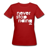 Never Stop Riding - Women's Organic T-Shirt - dark red