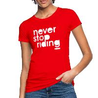 Never Stop Riding - Women's Organic T-Shirt red