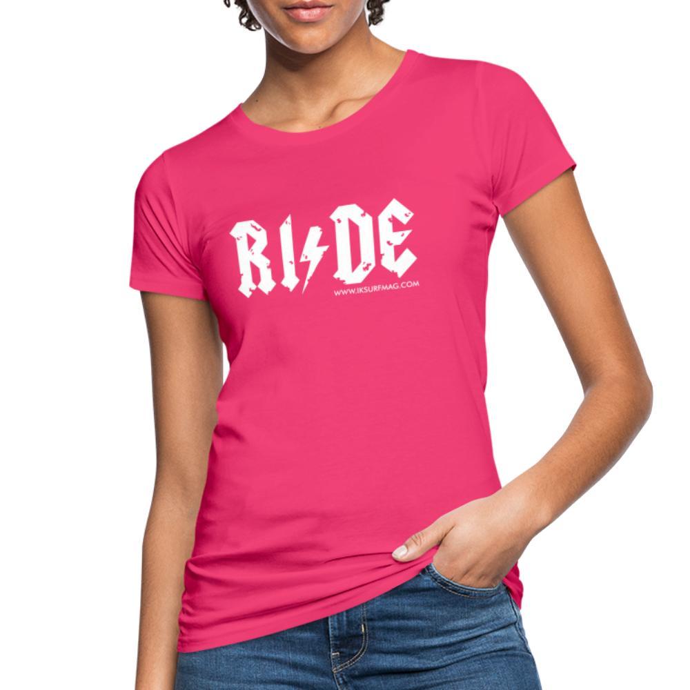 RIDE - Women's Organic T-Shirt - neon pink