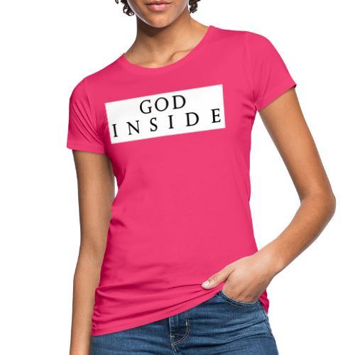 GOD INSIDE - Women's Organic T-Shirt