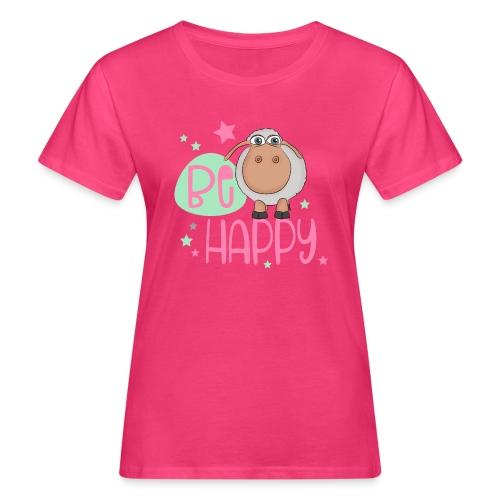 Be happy Schaf - Glückliches Schaf - Glücksschaf - Frauen Bio-T-Shirt