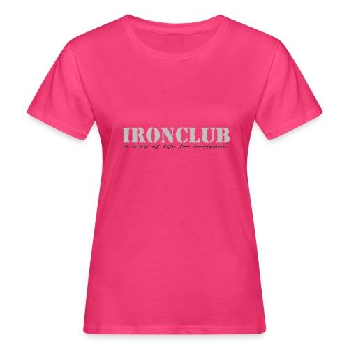 IRONCLUB - a way of life for everyone - Økologisk T-skjorte for kvinner