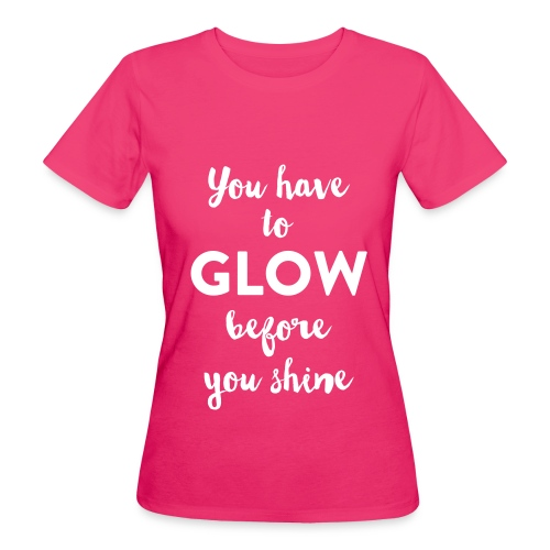 you-have-to-glow-pfade - Frauen Bio-T-Shirt