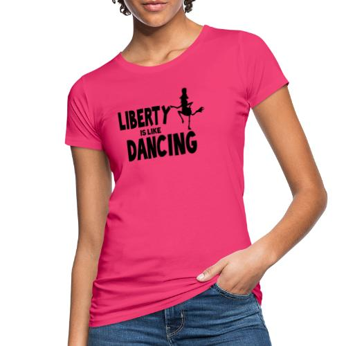 HBlibertyislikedancing - Frauen Bio-T-Shirt
