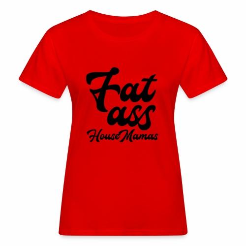 fatasshousemamas - Naisten luonnonmukainen t-paita