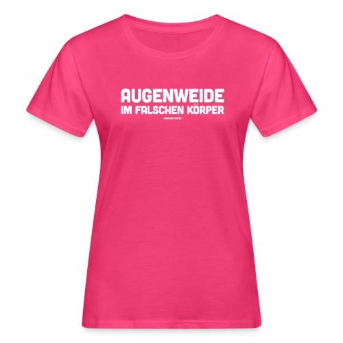 Augenweide - Frauen Bio-T-Shirt