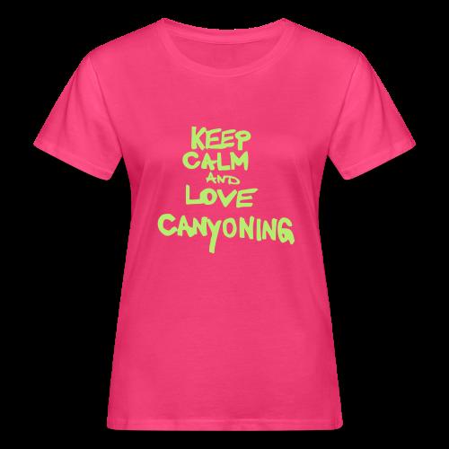 keep calm and love canyoning - Frauen Bio-T-Shirt
