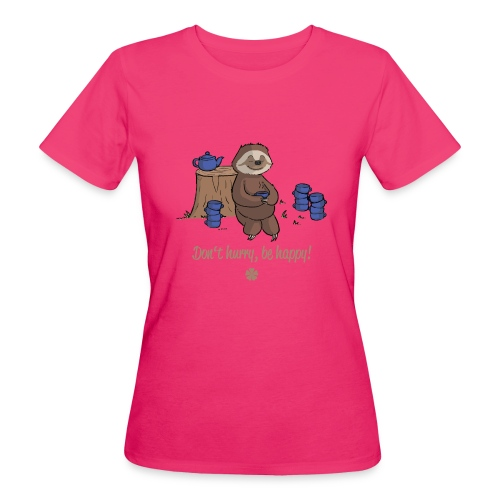 Sloth chills Do not hurry, be happy :) - Women's Organic T-Shirt