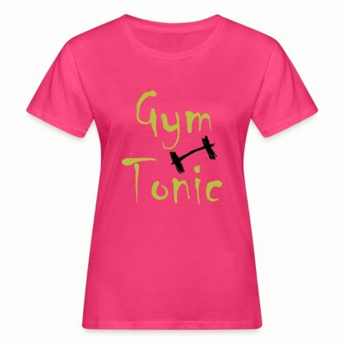 Gym Tonic - Frauen Bio-T-Shirt