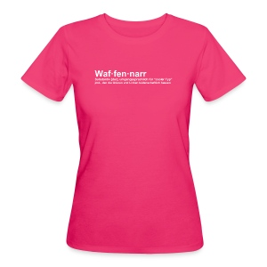 Waffennarr - Definition - Frauen Bio-T-Shirt