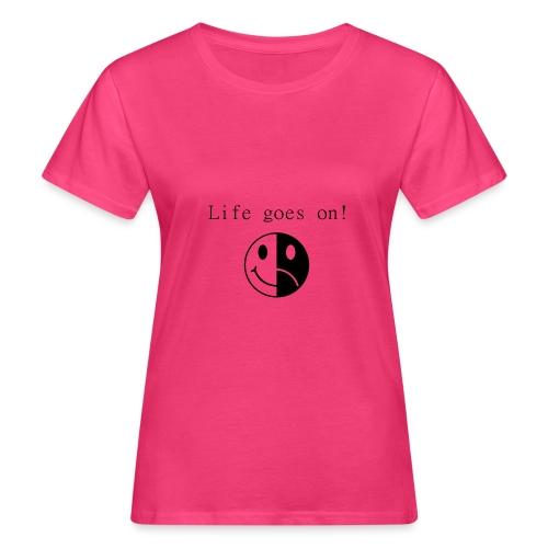 Life goes on - Ekologisk T-shirt dam