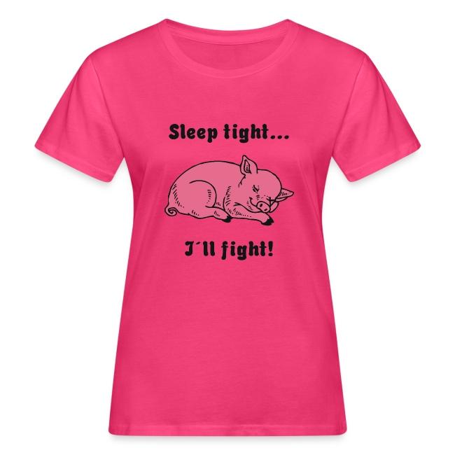 Sleep tight - I´ll fight!