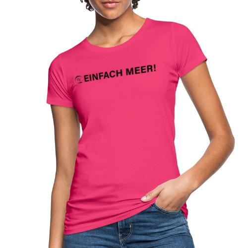 einfach Meer black - Frauen Bio-T-Shirt