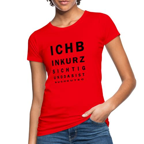 Kurzsichtig - Frauen Bio-T-Shirt
