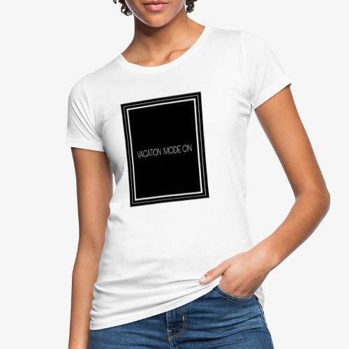 Vacation mode on - T-shirt ecologica da donna