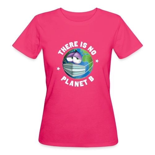There Is No Planet B - 50th Earth Day - Warning - T-shirt ecologica da donna