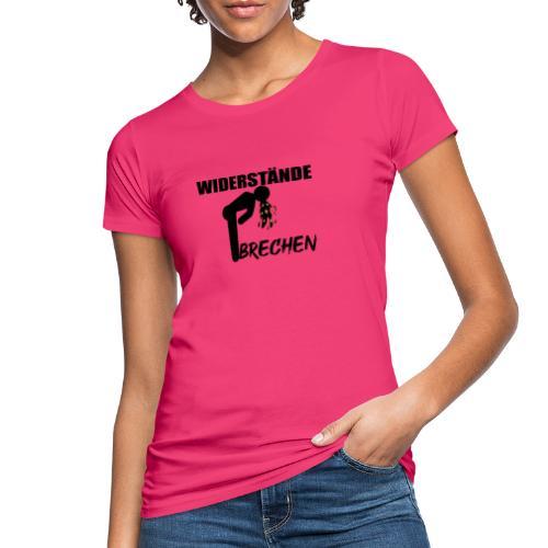 Widerstände brechen - Frauen Bio-T-Shirt