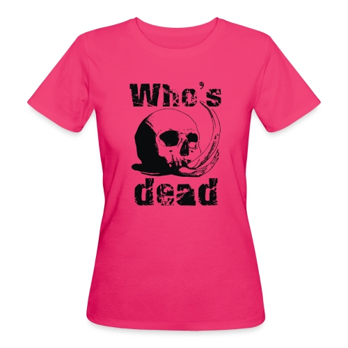 Who's dead - Black - T-shirt ecologica da donna