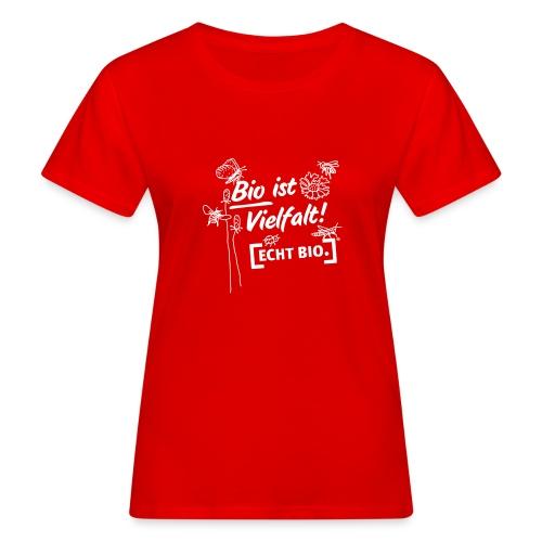 Bio ist Vielfalt - Frauen Bio-T-Shirt