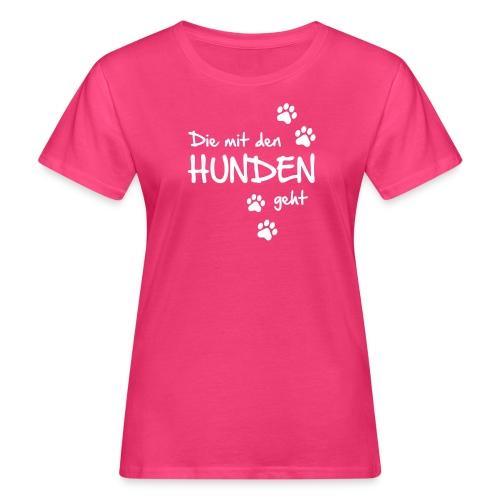 Vorschau: Die mit den Hunden geht - Frauen Bio-T-Shirt