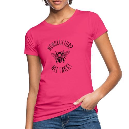 Monokultur? Nei takk! - Økologisk T-skjorte for kvinner