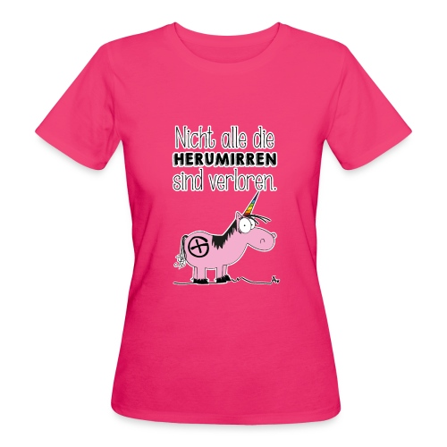 Nicht alle die Herumirren sind verloren... - Frauen Bio-T-Shirt