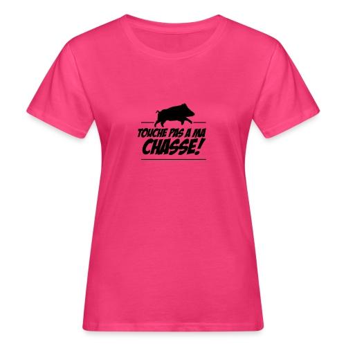 Touche pas a ma chasse ! Motif sanglier - T-shirt bio Femme