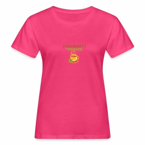 Cámate y tómate un Té - Camiseta ecológica mujer