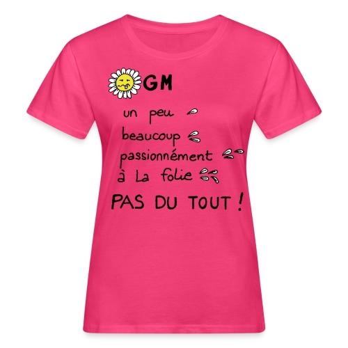 OGMEUH - T-shirt bio Femme