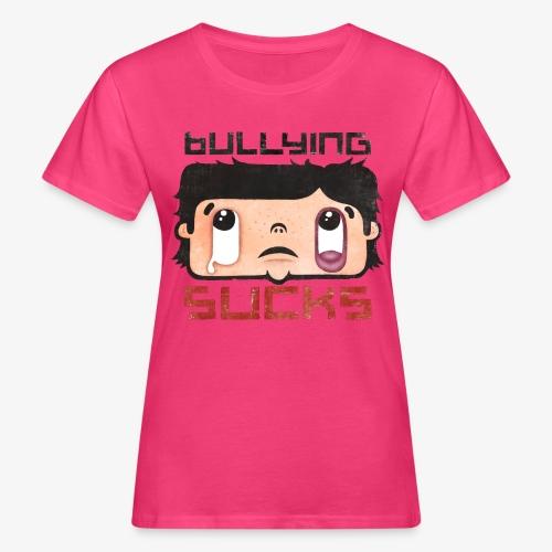Bullying sucks - Naisten luonnonmukainen t-paita