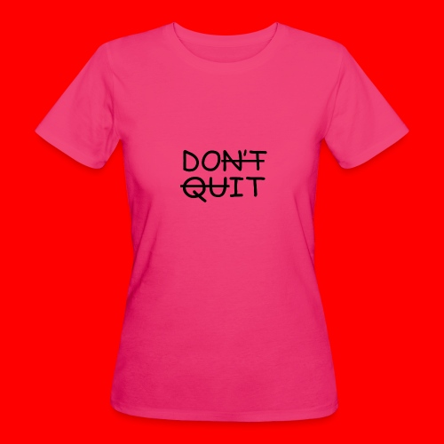 Don't Quit, Do It - Organic damer