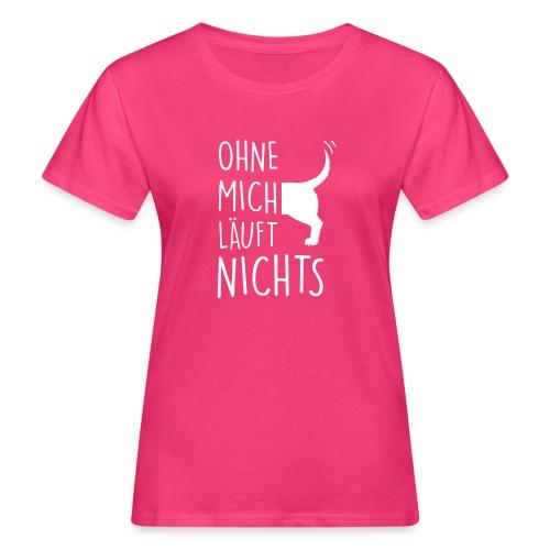 Vorschau: ohne mich läuft nichts - Frauen Bio-T-Shirt