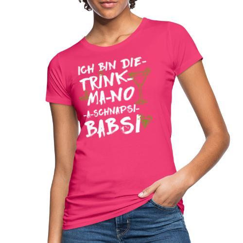 no schnapsi babsi - Frauen Bio-T-Shirt