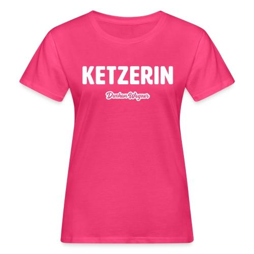 Ketzerin - Frauen Bio-T-Shirt