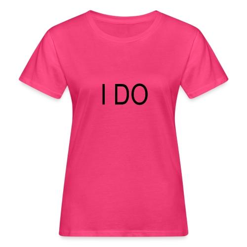 i do - Frauen Bio-T-Shirt