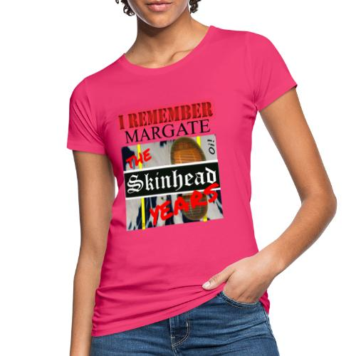 REMEMBER MARGATE - THE SKINHEAD YEARS 1980's - Women's Organic T-Shirt