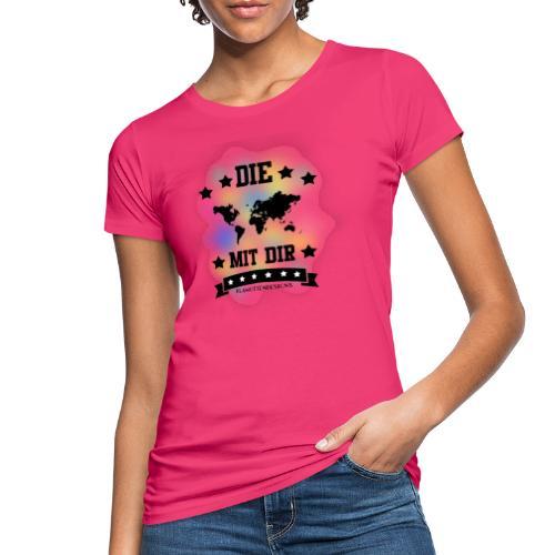 Die Welt mit dir bunt weiss - Klamottendesigns - Frauen Bio-T-Shirt