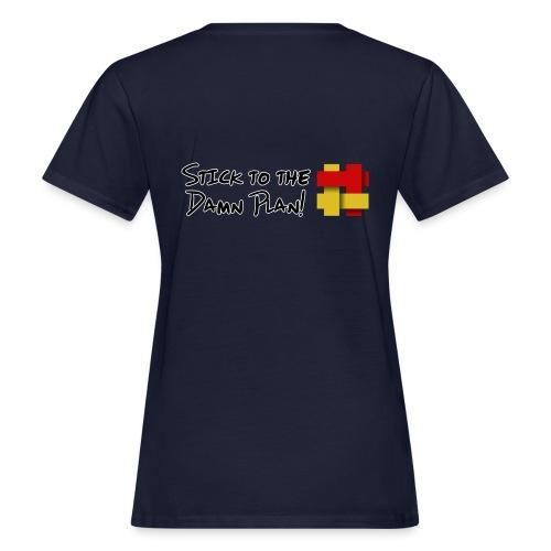 Stick to the Damn Plan - Women's Organic T-Shirt