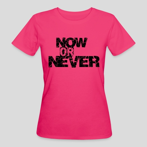Now or Never II - Camiseta ecológica mujer