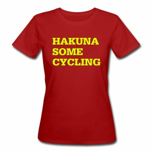 Hakuna some cycling - Frauen Bio-T-Shirt